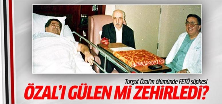 Turgut Özal'ın ölümünde FETÖ şüphesi!