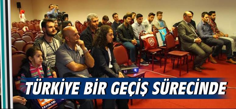 Türkiye bir geçiş sürecinde