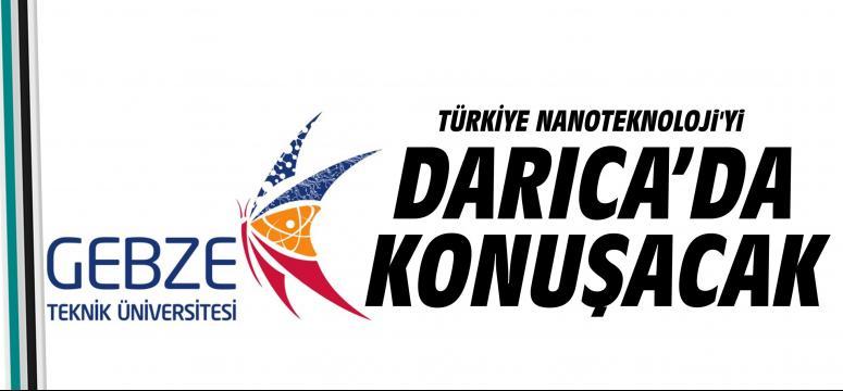 Türkiye Nanoteknoloji'yi Darıca'da Konuşacak
