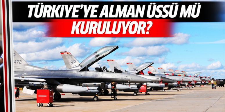 Türkiye'ye Alman üssü iddiası