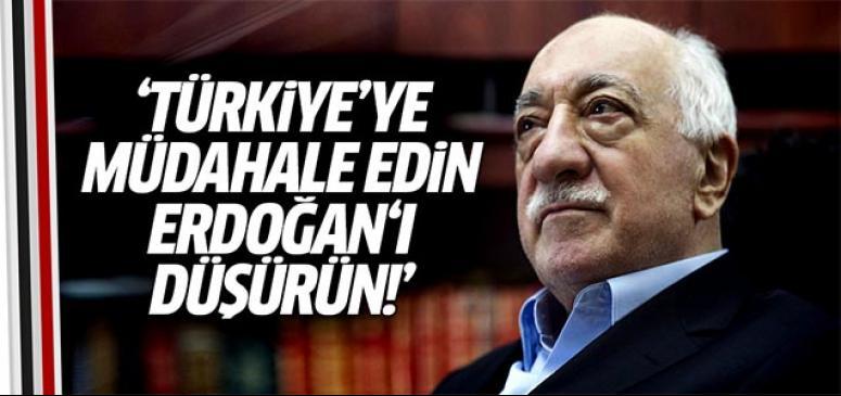 Türkiye'ye müdahale edin, Erdoğan'ı düşürün