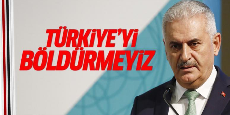 Türkiye'yi asla böldürmeyiz