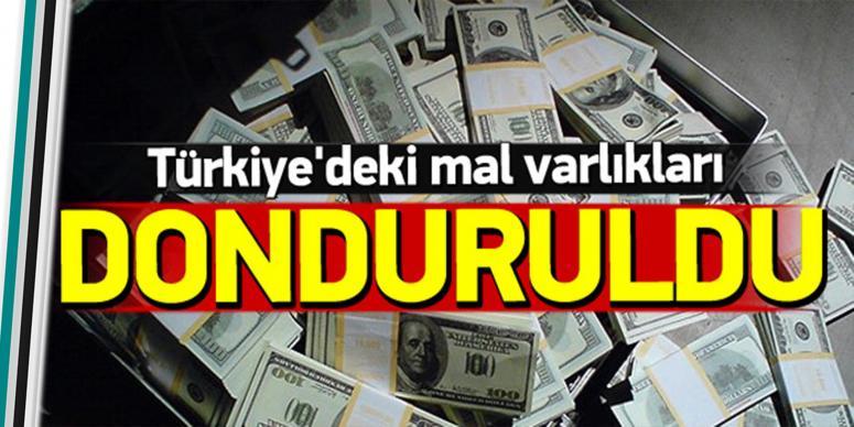 Türkiye'deki mal varlıkları donduruldu