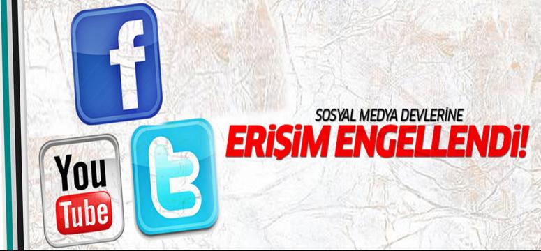 Twitter, Facebook ve YouTube'a erişim engellendi!