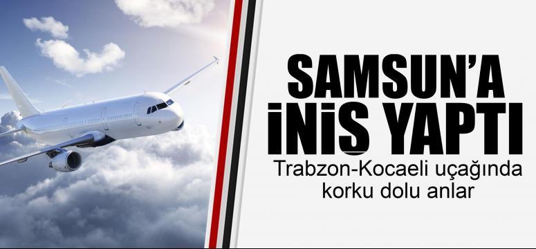 Trabzon-Kocaeli uçağında korku dolu anlar