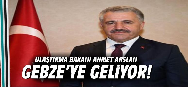 Ulaştırma Bakanı Gebze'ye Geliyor!