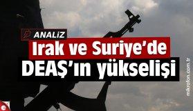 Irak ve Suriye'de DEAŞ'ın yükselişi