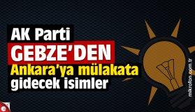 AK Parti Gebze'de Ankara mülakatına giden isimler belki oldu