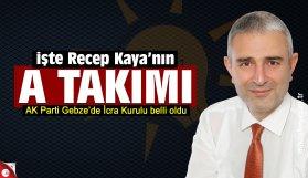 AK Parti Gebze Recep Kaya icra kurulu belli oldu