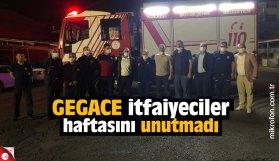 GEGACE İtfaiyeciler haftasını unutmadı