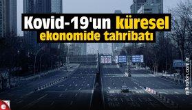 Kovid-19'un küresel ekonomide çok boyutlu tahribatı