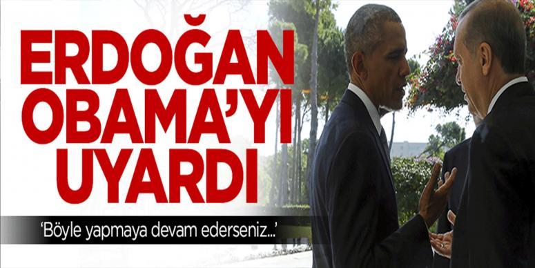 Erdoğan'dan Obama'ya kritik uyarı