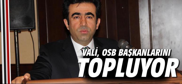 Vali, OSB başkanlarını topluyor
