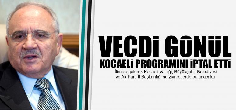 Bakan Vecdi Gönül'ün programı iptal oldu