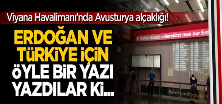 Viyana Havalimanı'nda skandal 'Erdoğan' ve 'Türkiye' yazısı!