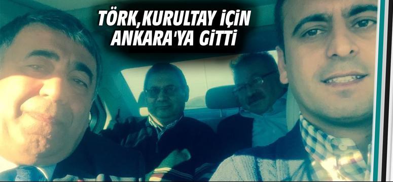 Yakup Törk, Kurultay için Ankara'ya gitti