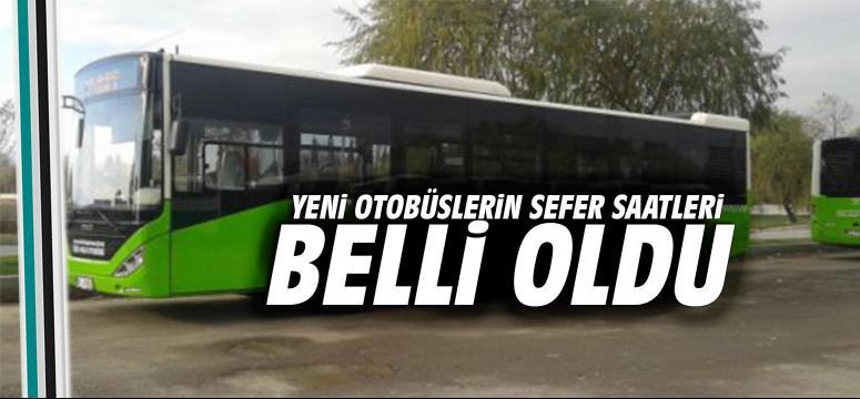 Yeni otobüslerin sefer saatleri belli oldu