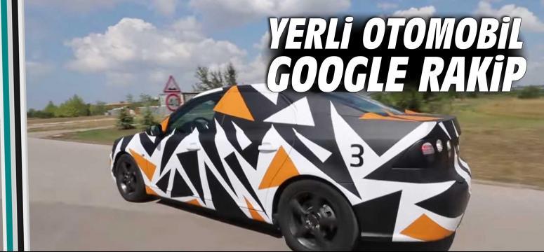 Yerli otomobil Google rakip