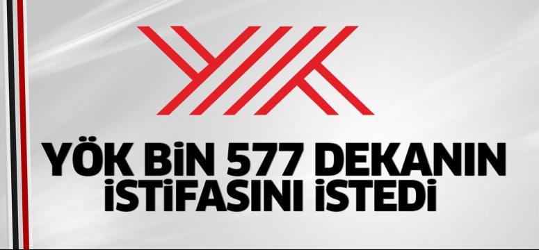 YÖK toplam bin 577 dekanın istifasını istedi