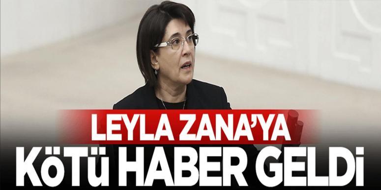 Leyla Zana'ya kötü haber geldi